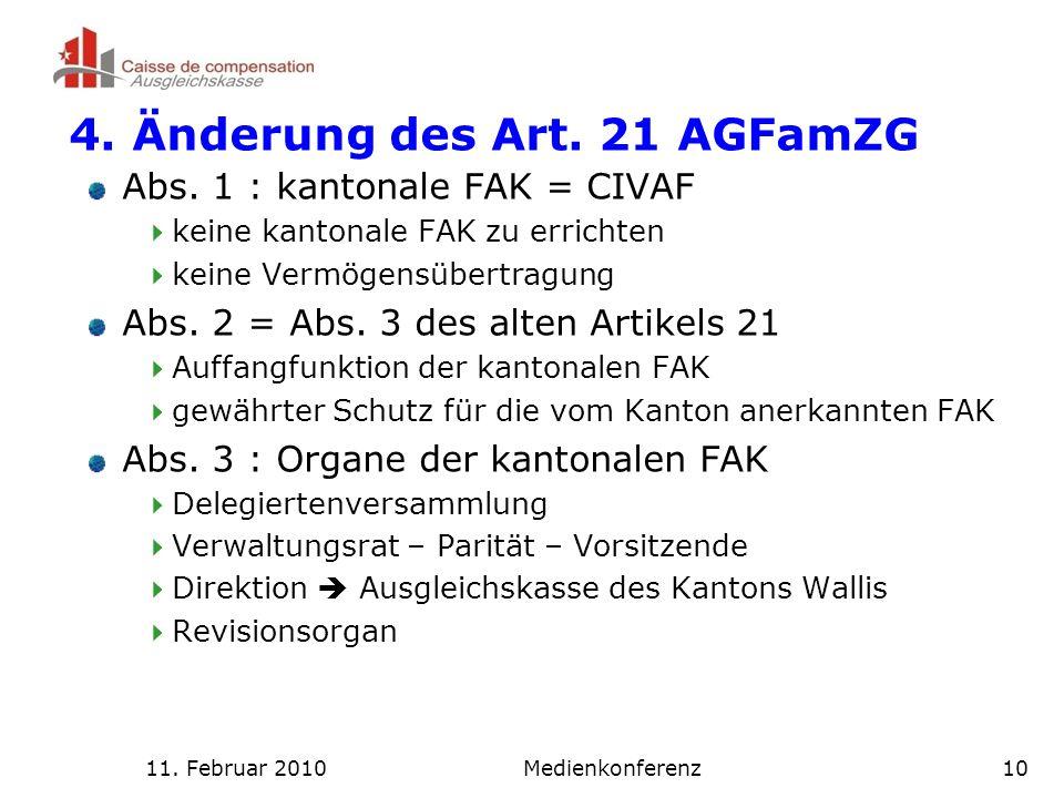 11. Februar 2010Medienkonferenz10 4. Änderung des Art.
