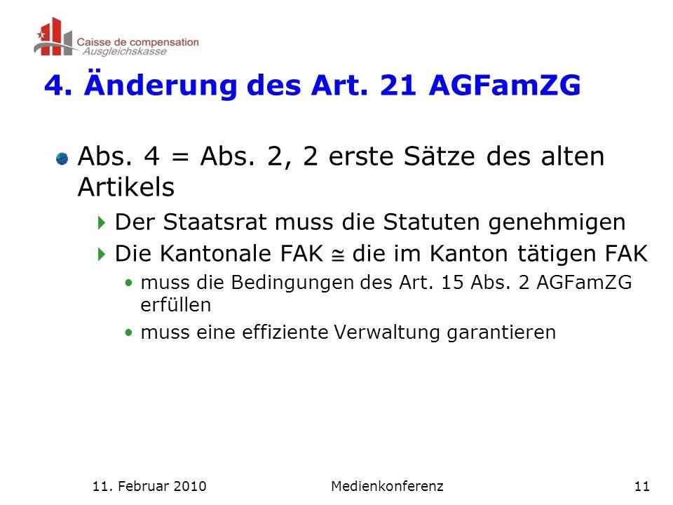 11. Februar 2010Medienkonferenz11 4. Änderung des Art.