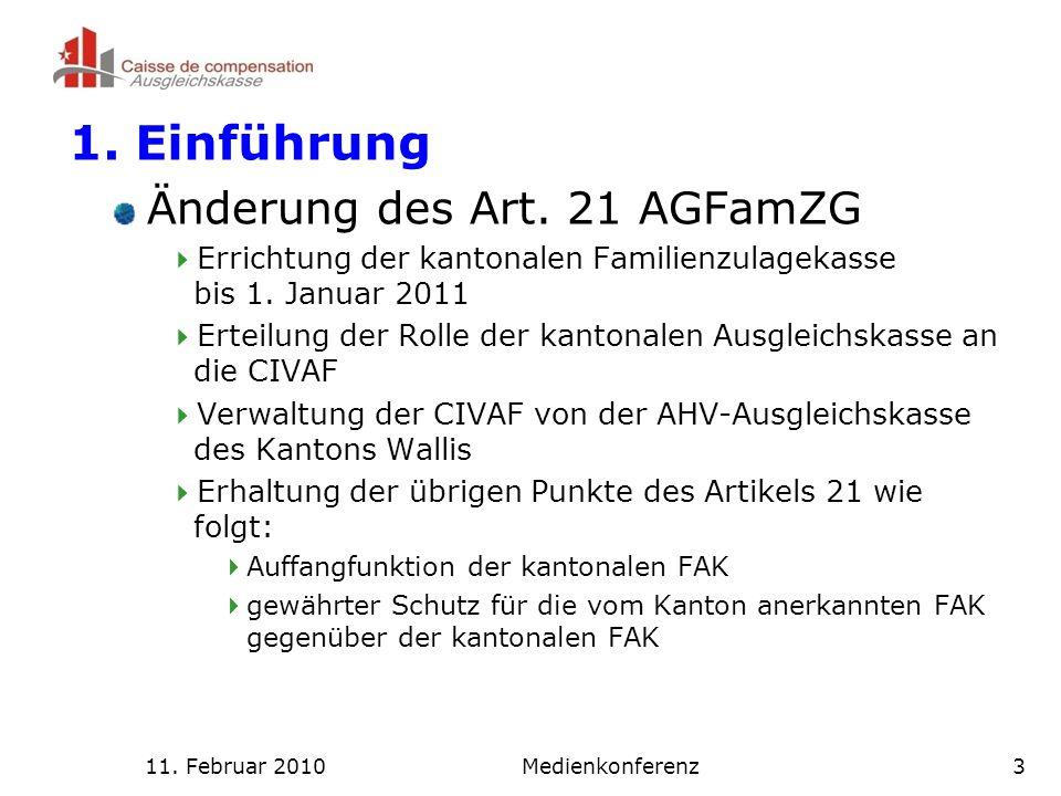 11.Februar 2010Medienkonferenz3 1. Einführung Änderung des Art.