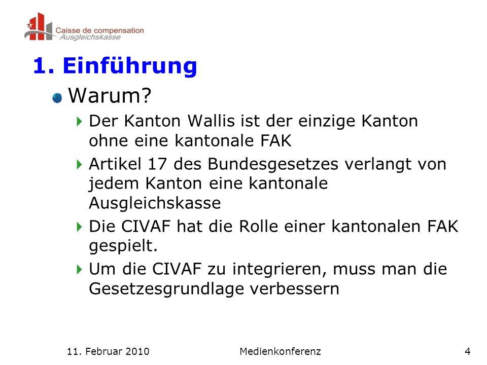 11.Februar 2010Medienkonferenz4 1. Einführung Warum.