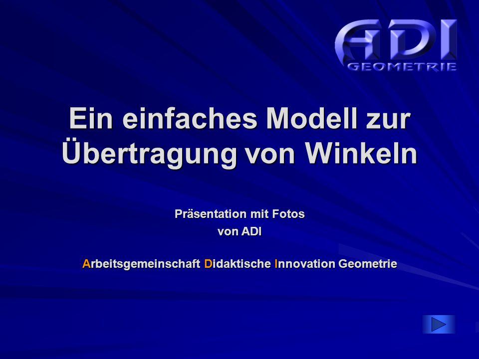 Ein einfaches Modell zur Übertragung von Winkeln Präsentation mit Fotos von ADI Arbeitsgemeinschaft Didaktische Innovation Geometrie