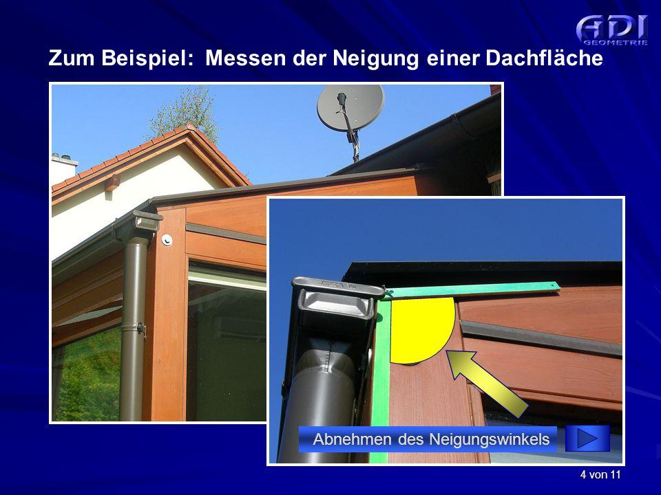 4 von 11 Zum Beispiel: Messen der Neigung einer Dachfläche Abnehmen des Neigungswinkels