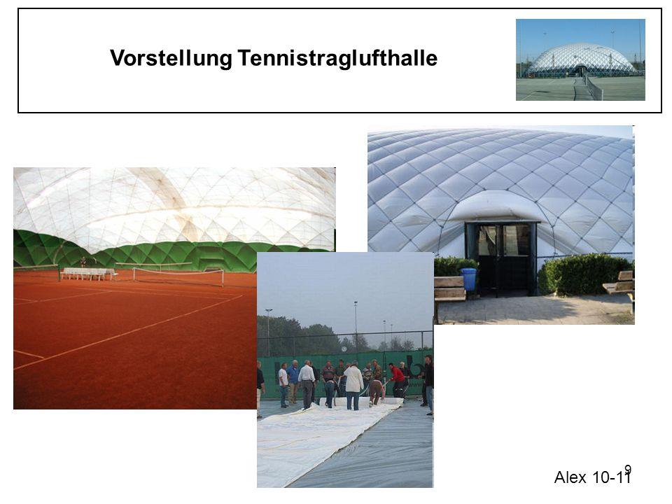 Vorstellung Tennistraglufthalle 9 Alex 10-11