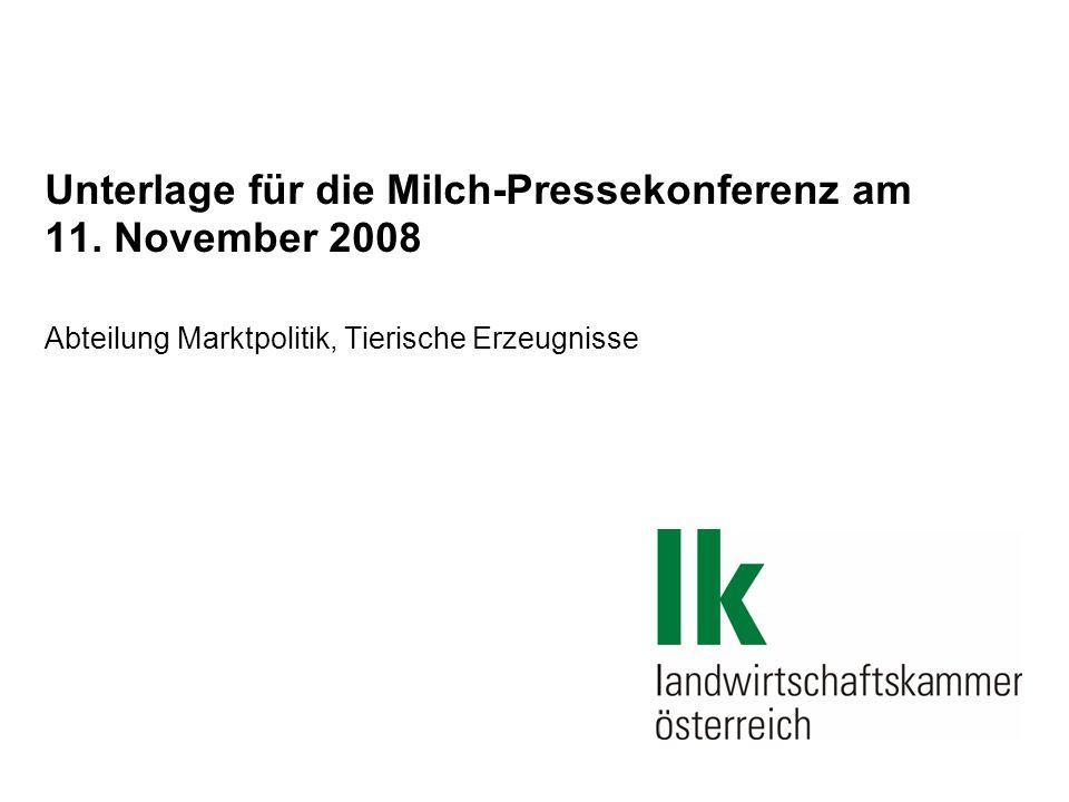 Unterlage für die Milch-Pressekonferenz am 11. November 2008 Abteilung Marktpolitik, Tierische Erzeugnisse