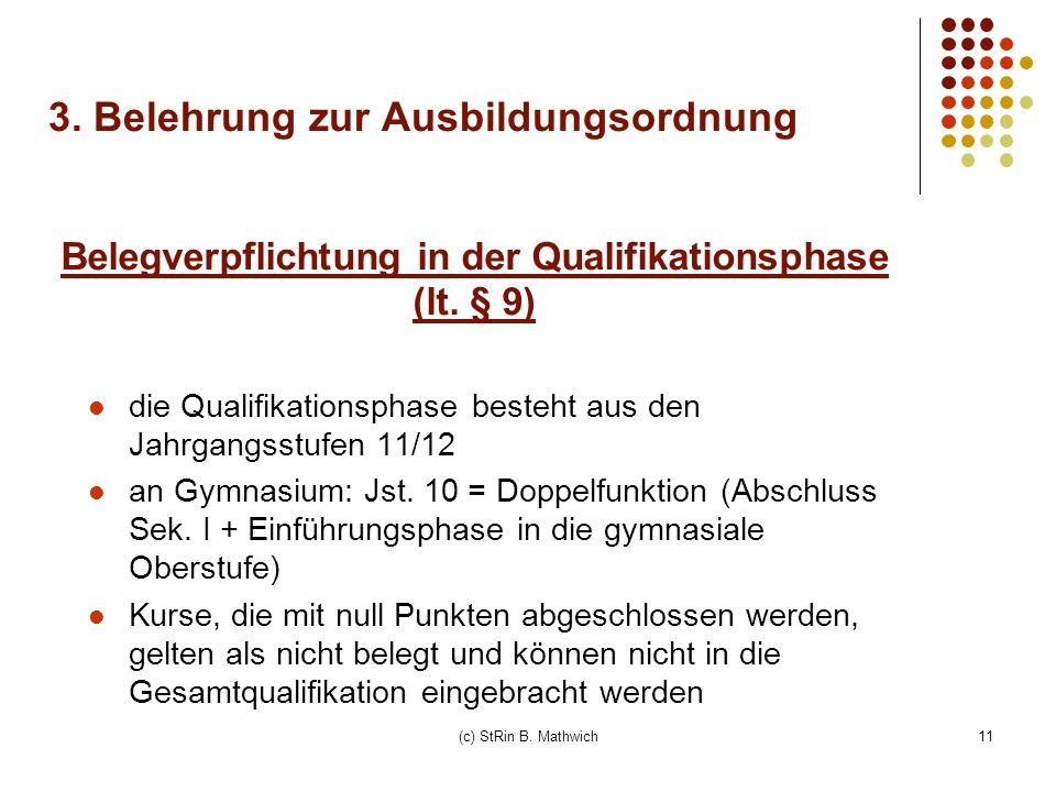 11 Belegverpflichtung in der Qualifikationsphase (lt. § 9) die Qualifikationsphase besteht aus den Jahrgangsstufen 11/12 an Gymnasium: Jst. 10 = Doppe