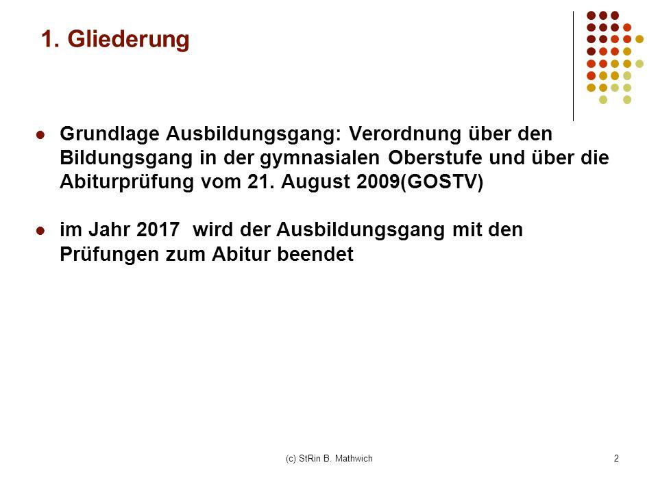2 1. Gliederung Grundlage Ausbildungsgang: Verordnung über den Bildungsgang in der gymnasialen Oberstufe und über die Abiturprüfung vom 21. August 200