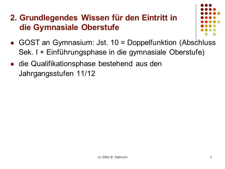 3 2. Grundlegendes Wissen für den Eintritt in die Gymnasiale Oberstufe GOST an Gymnasium: Jst. 10 = Doppelfunktion (Abschluss Sek. I + Einführungsphas