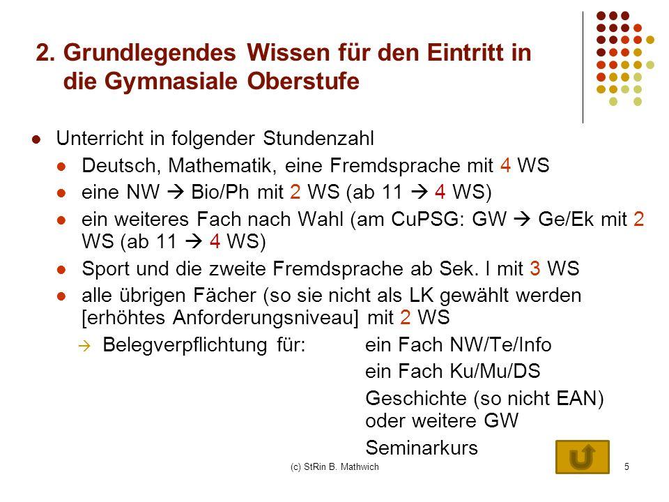 5 2. Grundlegendes Wissen für den Eintritt in die Gymnasiale Oberstufe Unterricht in folgender Stundenzahl Deutsch, Mathematik, eine Fremdsprache mit
