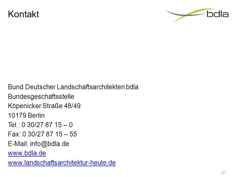 Kontakt Bund Deutscher Landschaftsarchitekten bdla Bundesgeschäftsstelle Köpenicker Straße 48/49 10179 Berlin Tel.: 0 30/27 87 15 – 0 Fax: 0 30/27 87