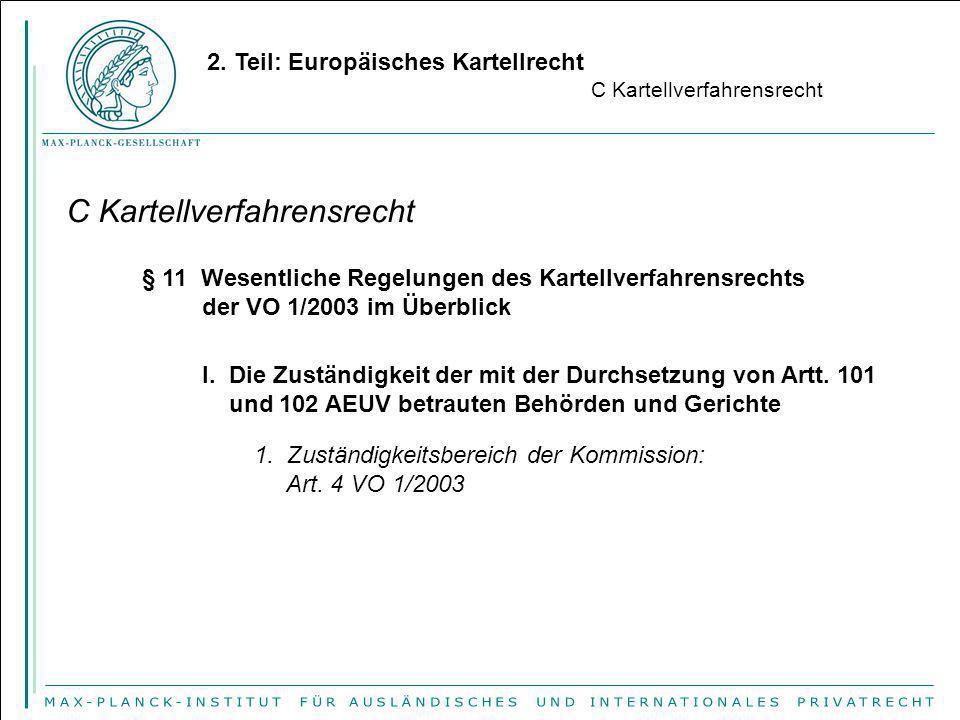 2. Teil: Europäisches Kartellrecht C Kartellverfahrensrecht § 11 Wesentliche Regelungen des Kartellverfahrensrechts der VO 1/2003 im Überblick I. Die