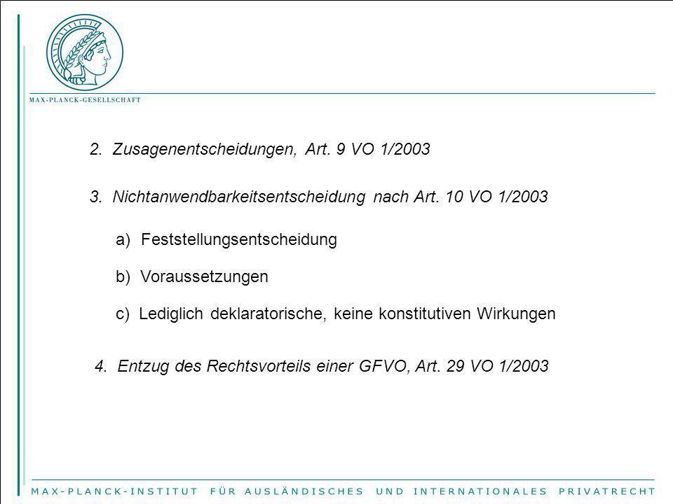 2. Zusagenentscheidungen, Art. 9 VO 1/2003 3. Nichtanwendbarkeitsentscheidung nach Art. 10 VO 1/2003 a)Feststellungsentscheidung b) Voraussetzungen c)