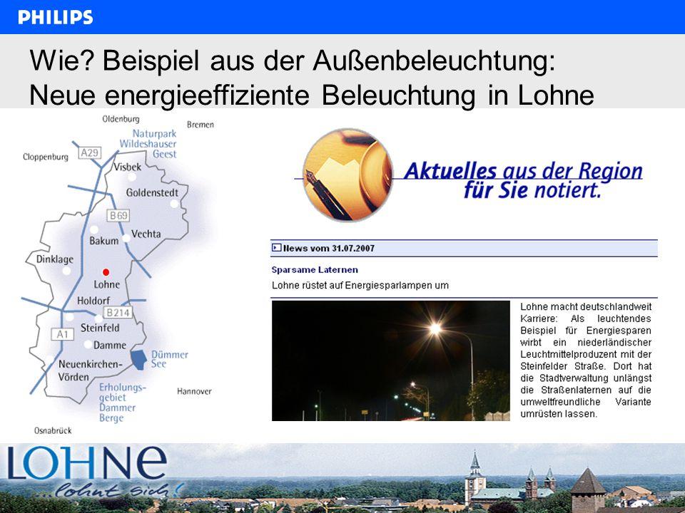Philips Lighting, Jörg Kupferschlaeger, 6.2.2008, 1. Workshop Klimaschutz im Kreis Segeberg 16 Wie? Beispiel aus der Außenbeleuchtung: Neue energieeff