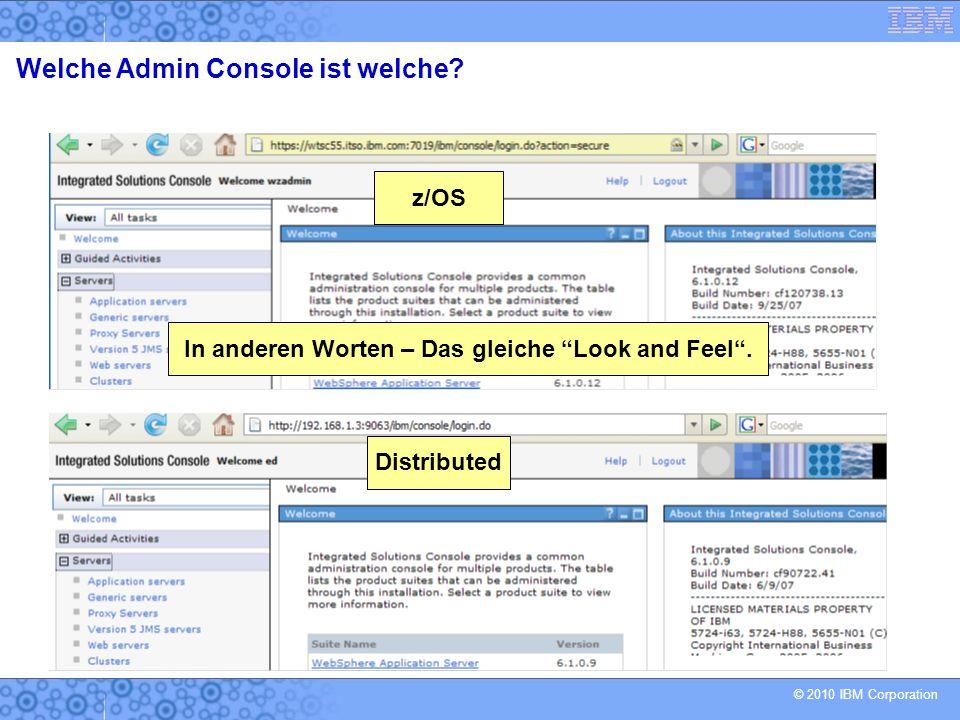 © 2010 IBM Corporation z/OS Distributed In anderen Worten – Das gleiche Look and Feel .