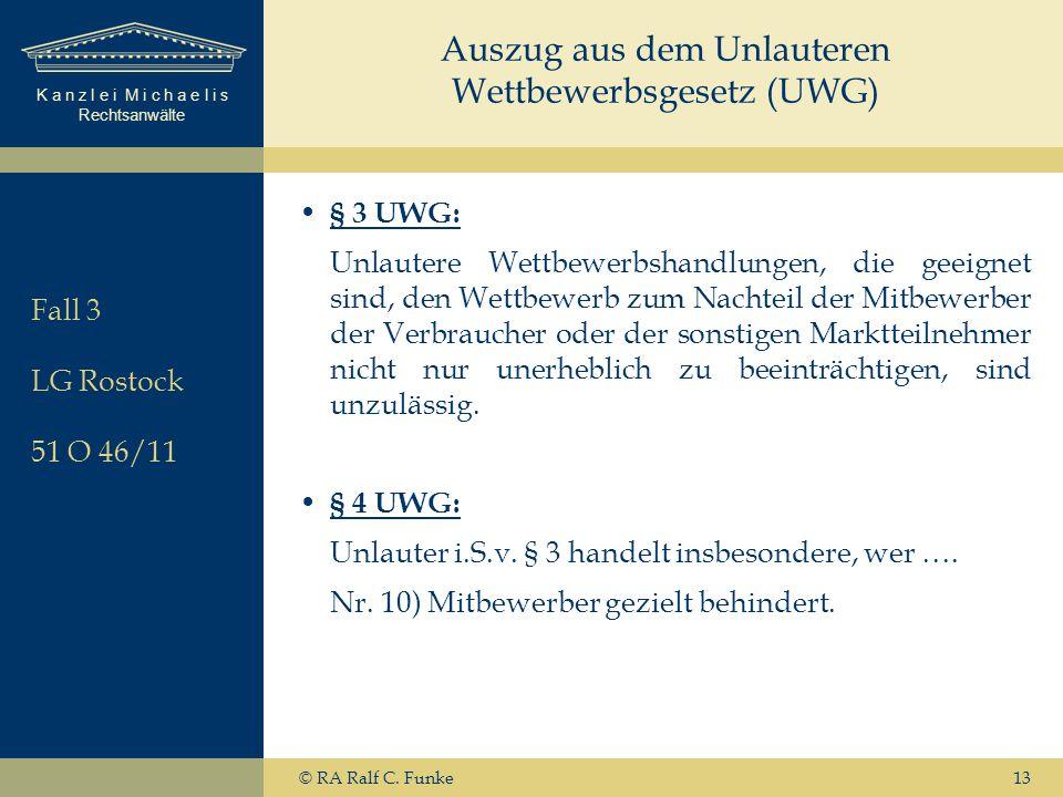K a n z l e i M i c h a e l i s Rechtsanwälte 13 Auszug aus dem Unlauteren Wettbewerbsgesetz (UWG) § 3 UWG: Unlautere Wettbewerbshandlungen, die geeig