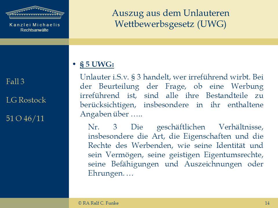 K a n z l e i M i c h a e l i s Rechtsanwälte 14 § 5 UWG: Unlauter i.S.v.