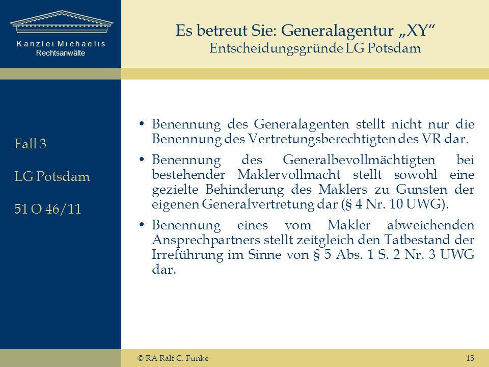 """K a n z l e i M i c h a e l i s Rechtsanwälte 15 Es betreut Sie: Generalagentur """"XY"""" Entscheidungsgründe LG Potsdam Benennung des Generalagenten stell"""