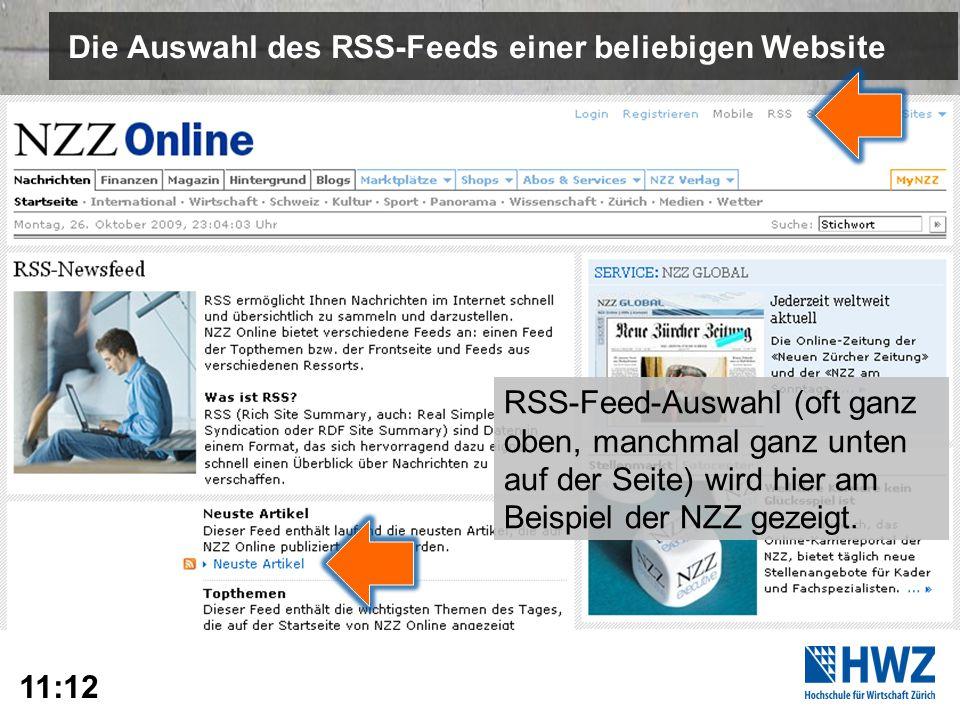 5 Die Auswahl des RSS-Feeds einer beliebigen Website 5 RSS-Feed-Auswahl (oft ganz oben, manchmal ganz unten auf der Seite) wird hier am Beispiel der NZZ gezeigt.