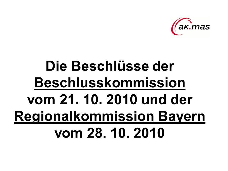 Die Beschlüsse der Beschlusskommission vom 21. 10. 2010 und der Regionalkommission Bayern vom 28. 10. 2010