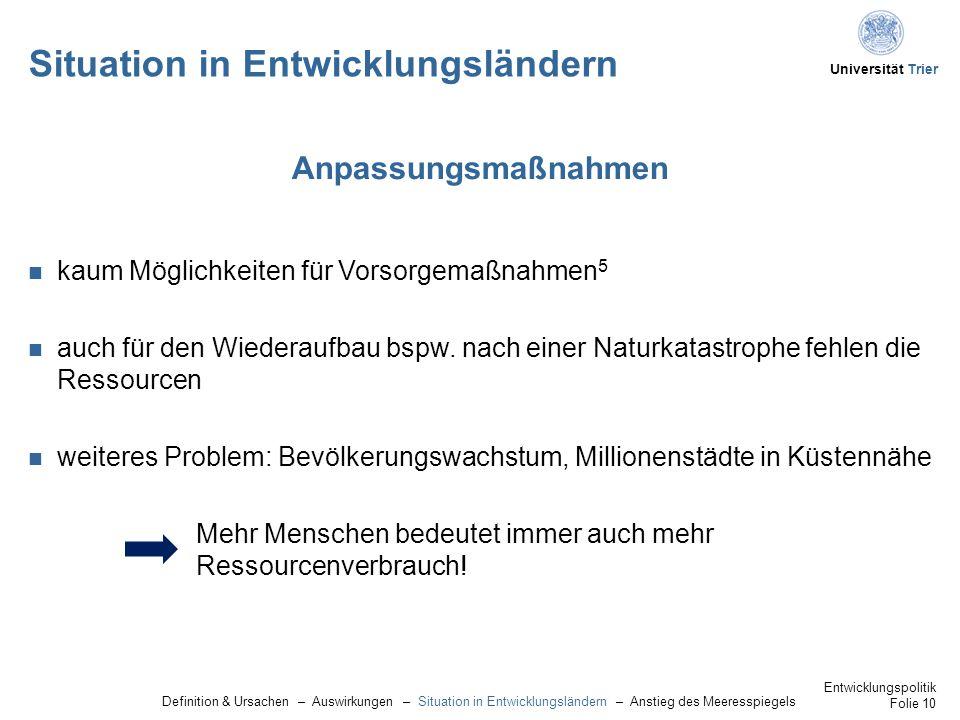 Universität Trier Situation in Entwicklungsländern kaum Möglichkeiten für Vorsorgemaßnahmen 5 auch für den Wiederaufbau bspw.