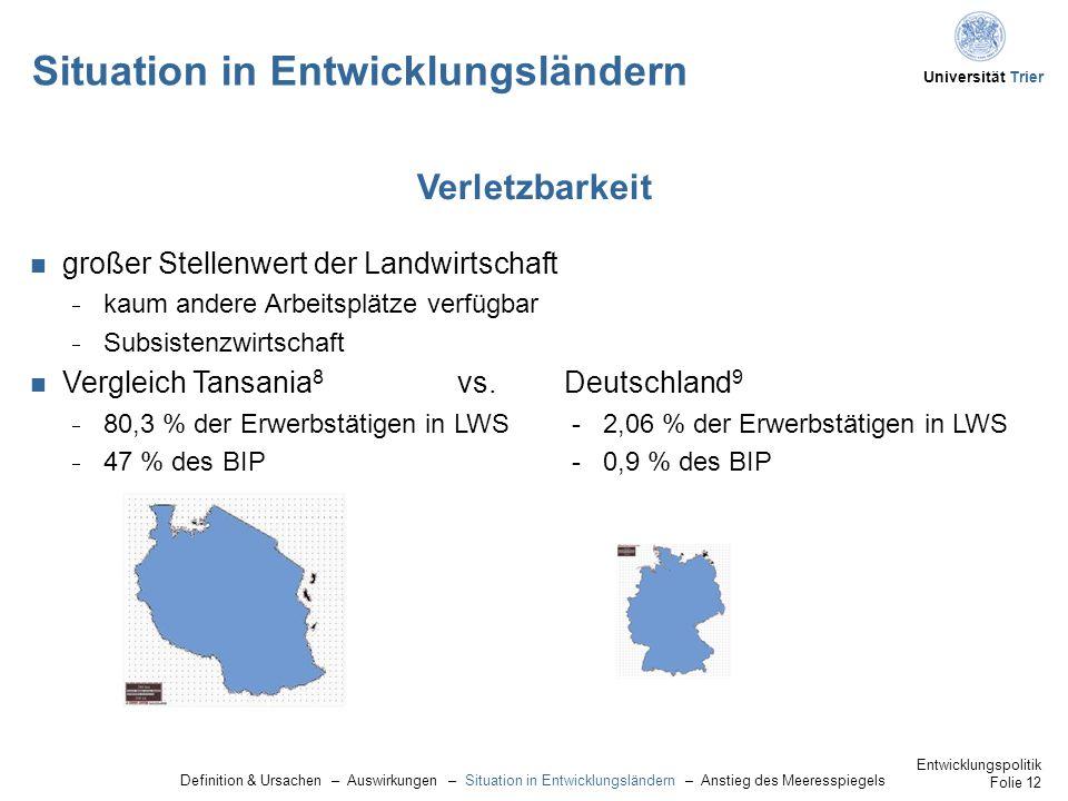 Universität Trier Situation in Entwicklungsländern großer Stellenwert der Landwirtschaft  kaum andere Arbeitsplätze verfügbar  Subsistenzwirtschaft Vergleich Tansania 8 vs.