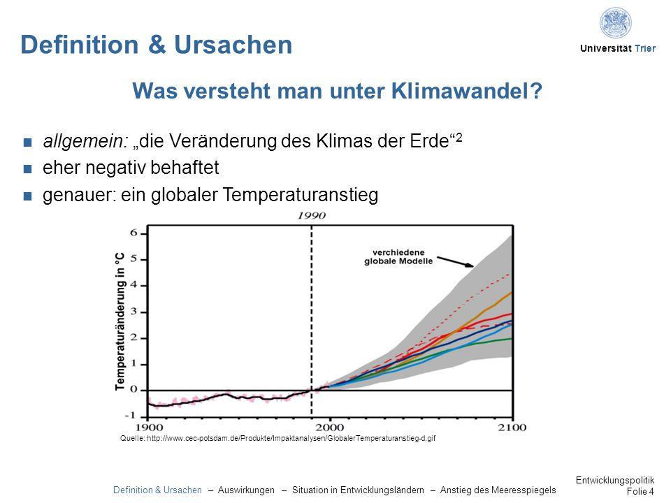 """Universität Trier Definition & Ursachen allgemein: """"die Veränderung des Klimas der Erde 2 eher negativ behaftet genauer: ein globaler Temperaturanstieg Was versteht man unter Klimawandel."""