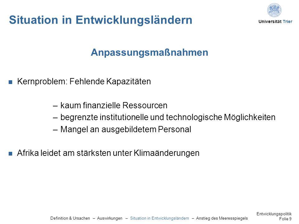 Universität Trier Quellen Entwicklungspolitik Anlage 1 1 Internationales Rotes Kreuz, World Disaster Report 1999 2 http://de.wiktionary.org/wiki/Klimawandel, 12.05.11 3 http://www.germanwatch.org/klak/cd/1opfer.htm, 13.05.11 4 Vgl.