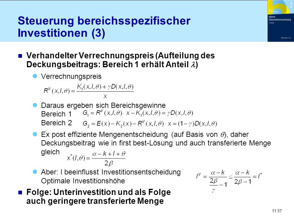 11.57 Steuerung bereichsspezifischer Investitionen (3) Verhandelter Verrechnungspreis (Aufteilung des Deckungsbeitrags: Bereich 1 erhält Anteil ) Verr