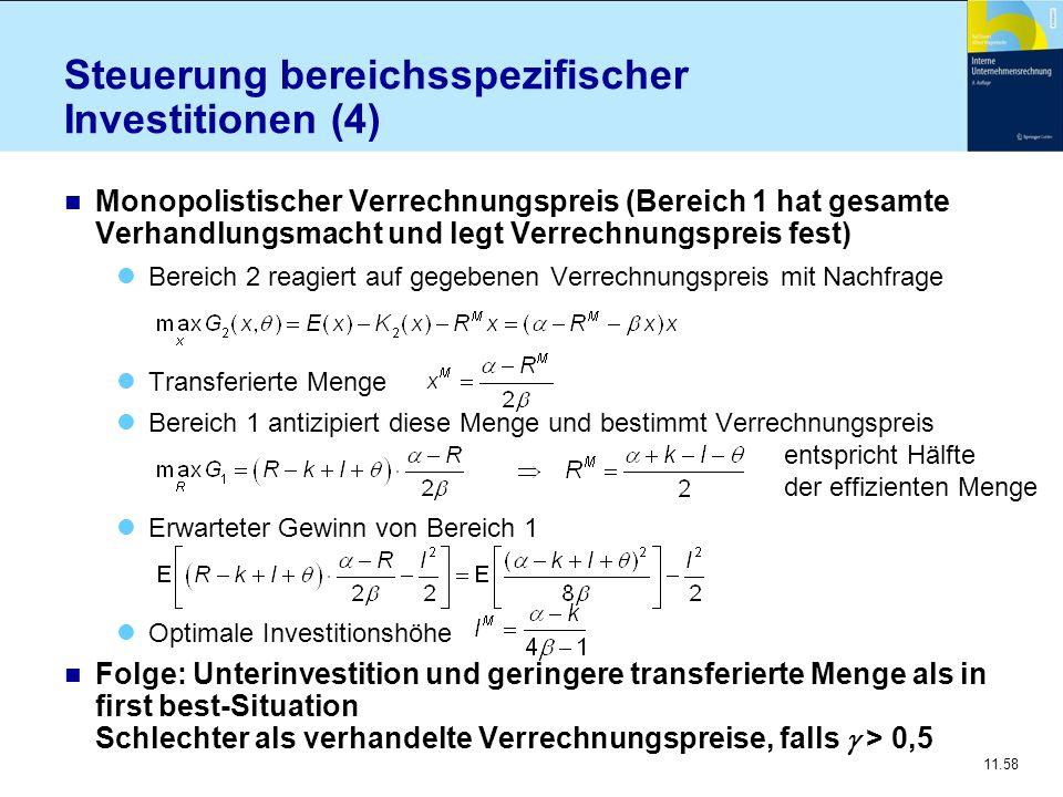 11.58 Steuerung bereichsspezifischer Investitionen (4) n Monopolistischer Verrechnungspreis (Bereich 1 hat gesamte Verhandlungsmacht und legt Verrechn