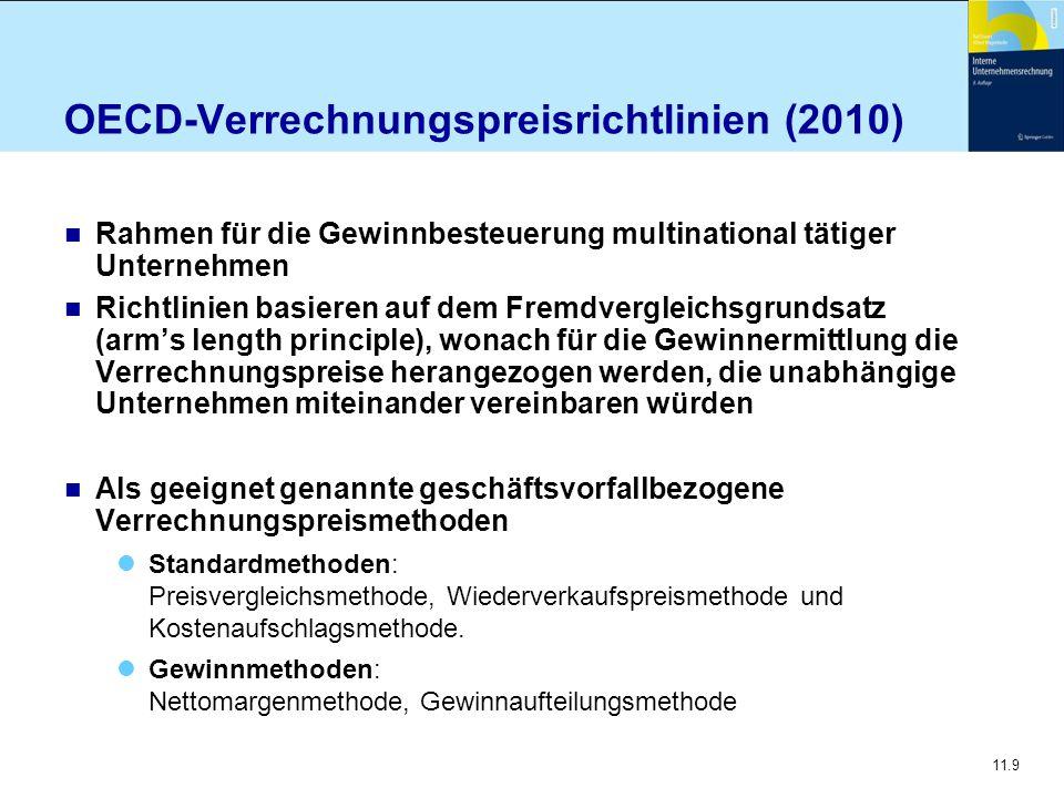 11.9 OECD-Verrechnungspreisrichtlinien (2010) n Rahmen für die Gewinnbesteuerung multinational tätiger Unternehmen n Richtlinien basieren auf dem Frem
