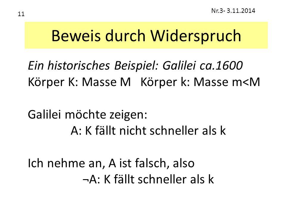 Beweis durch Widerspruch Ein historisches Beispiel: Galilei ca.1600 Körper K: Masse M Körper k: Masse m<M Galilei möchte zeigen: A: K fällt nicht schn