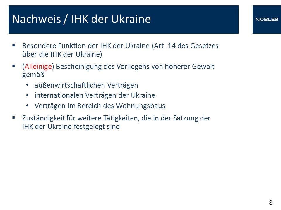 Reglement der IHK der Ukraine über die Bescheinigung des Vorliegens höherer Gewalt vom 15.07.2014  Zuständigkeit der IHK der Ukraine auch gemäß Verträgen zwischen Residenten, in denen der IHK der Ukraine die Zuständigkeit zugewiesen wurde (Art.