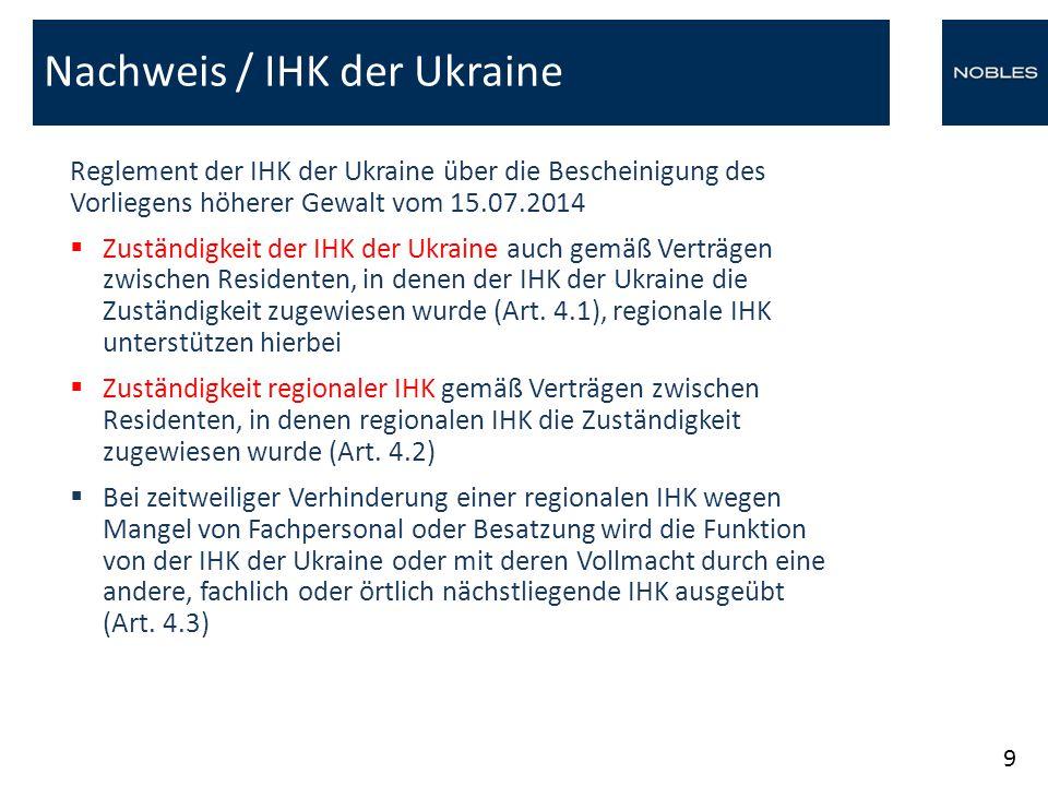 Reglement der IHK der Ukraine über die Bescheinigung des Vorliegens höherer Gewalt vom 15.07.2014  Zuständigkeit der IHK der Ukraine auch gemäß Vertr