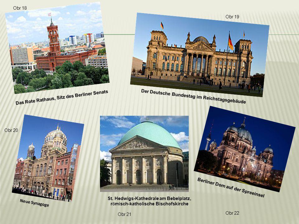 Das Rote Rathaus, Sitz des Berliner Senats Der Deutsche Bundestag im Reichstagsgebäude Neue Synagoge St.