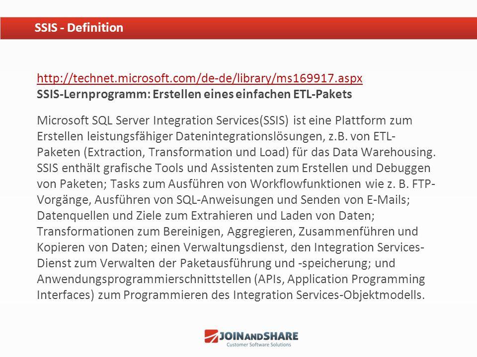 + Data Flow Control contra SQL Task Nächtlicher SQL Agent Job zur Ausführung des SSIS Pakets um das Data-Warehouse zu füllen SSIS - Demo http://karthikeyananbarasan.files.wordpress.com/2011/10/free-ebook-sql-server-integration-services- ssis-step-by-step-version-2-0.pdf SQL Server Integration Services (SSIS) Demo