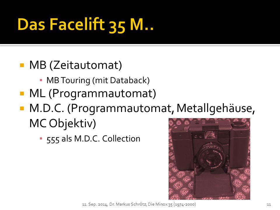  MB (Zeitautomat) ▪ MB Touring (mit Databack)  ML (Programmautomat)  M.D.C.