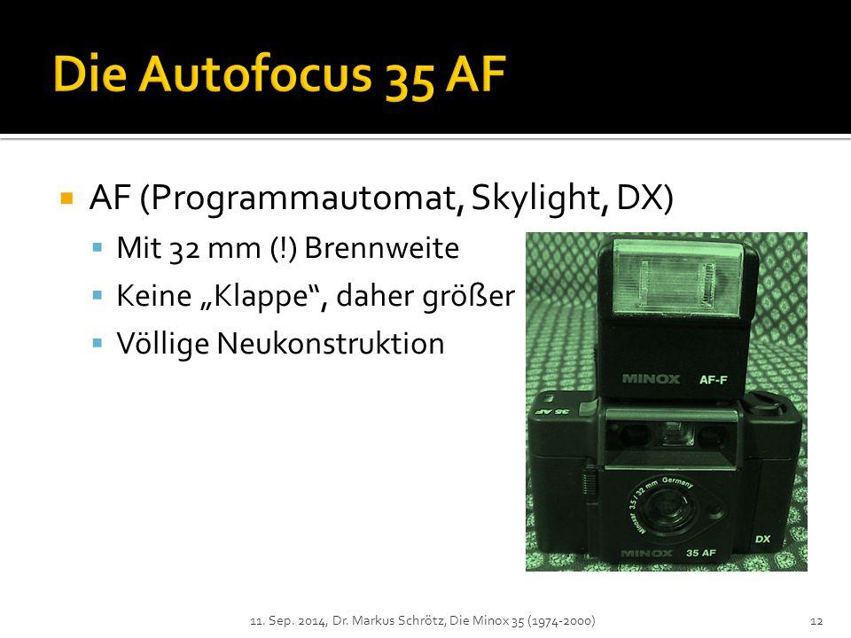 """ AF (Programmautomat, Skylight, DX)  Mit 32 mm (!) Brennweite  Keine """"Klappe , daher größer  Völlige Neukonstruktion 11."""