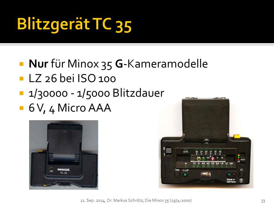  Nur für Minox 35 G-Kameramodelle  LZ 26 bei ISO 100  1/30000 - 1/5000 Blitzdauer  6 V, 4 Micro AAA 11.