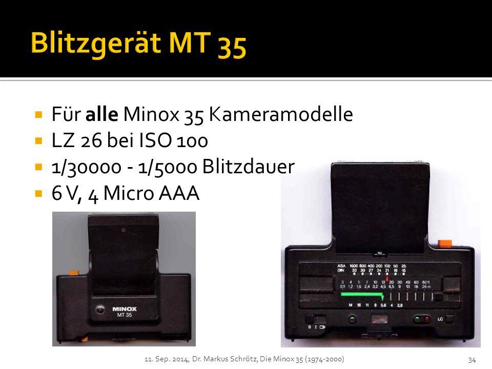  Für alle Minox 35 Kameramodelle  LZ 26 bei ISO 100  1/30000 - 1/5000 Blitzdauer  6 V, 4 Micro AAA 11.