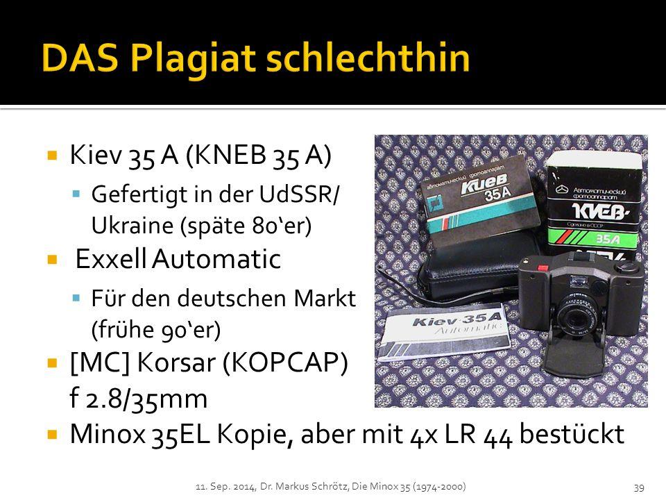 Kiev 35 A (KNEB 35 A)  Gefertigt in der UdSSR/ Ukraine (späte 80'er)  Exxell Automatic  Für den deutschen Markt (frühe 90'er)  [MC] Korsar (KOPCAP) f 2.8/35mm  Minox 35EL Kopie, aber mit 4x LR 44 bestückt 11.