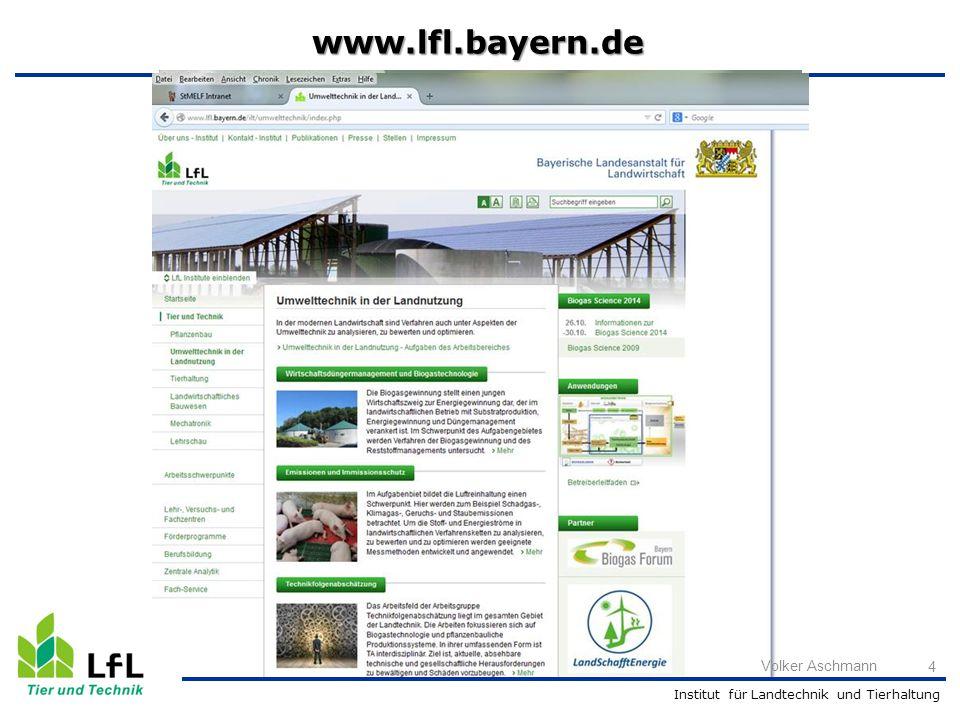 Institut für Landtechnik und Tierhaltung www.lfl.bayern.de 4 Volker Aschmann