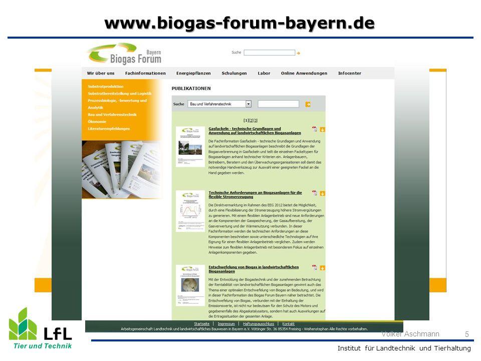 Institut für Landtechnik und Tierhaltung www.biogas-forum-bayern.de 5 Volker Aschmann