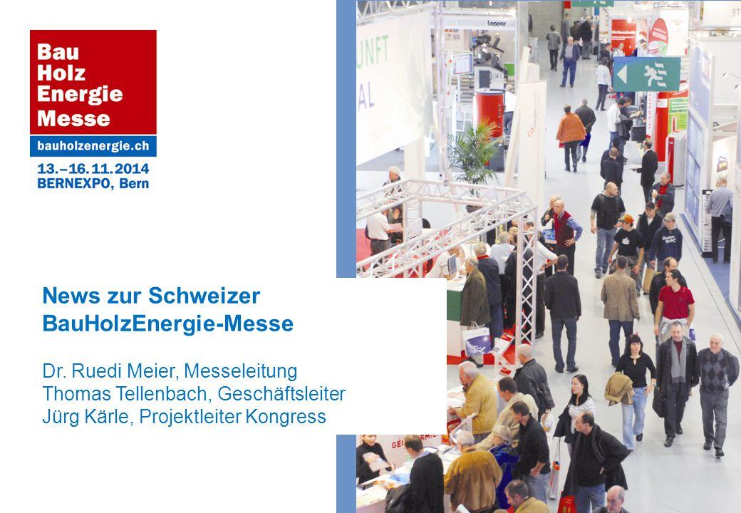 News zur Schweizer BauHolzEnergie-Messe Dr. Ruedi Meier, Messeleitung Thomas Tellenbach, Geschäftsleiter Jürg Kärle, Projektleiter Kongress
