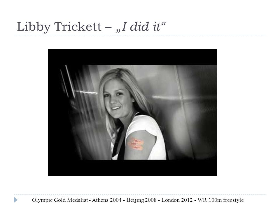 "Libby Trickett – ""I did it"" Olympic Gold Medalist - Athens 2004 - Beijing 2008 - London 2012 - WR 100m freestyle"