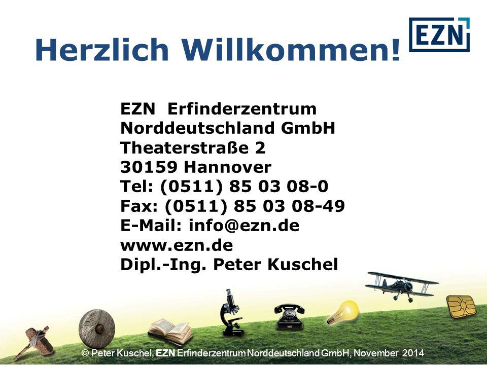 © Peter Kuschel, EZN Erfinderzentrum Norddeutschland GmbH, November 2014 Schutz vor Ideenklau Gewerbliche Schutzrechte Fördermöglichkeiten Hannover, den 8.