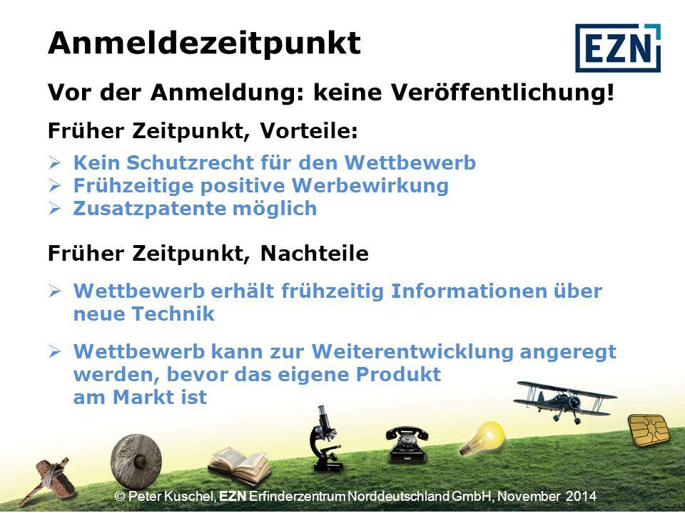 © Peter Kuschel, EZN Erfinderzentrum Norddeutschland GmbH, November 2014 Vor Patentanmeldung: unverzichtbar, jedoch unsicher Nach Patentanmeldung: wichtig, wenn die Anmeldung noch nicht veröffentlicht wurde Geheimhaltungsvereinbarungen Bei Fremdfertigung und Kooperationen: Geheim- haltungsvereinbarung, auch bei vorhandener und veröffentlichter Patentanmeldung abschließen.