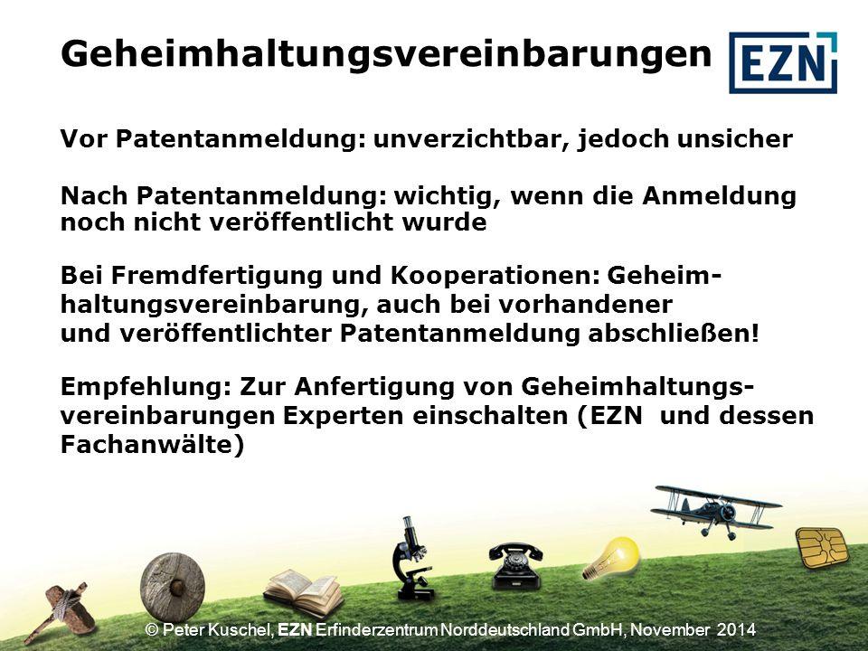 © Peter Kuschel, EZN Erfinderzentrum Norddeutschland GmbH, November 2014 Grundsatz: so spät wie möglich.