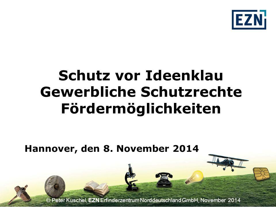 © Peter Kuschel, EZN Erfinderzentrum Norddeutschland GmbH, November 2014 Wer ist EZN .