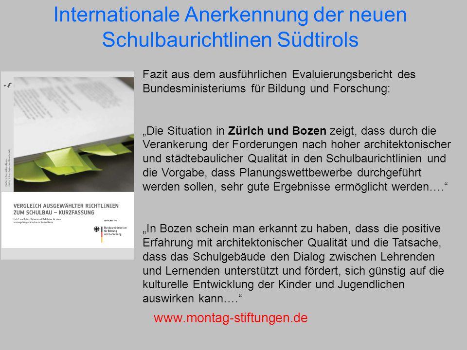 Internationale Anerkennung der neuen Schulbaurichtlinen Südtirols Fazit aus dem ausführlichen Evaluierungsbericht des Bundesministeriums für Bildung u