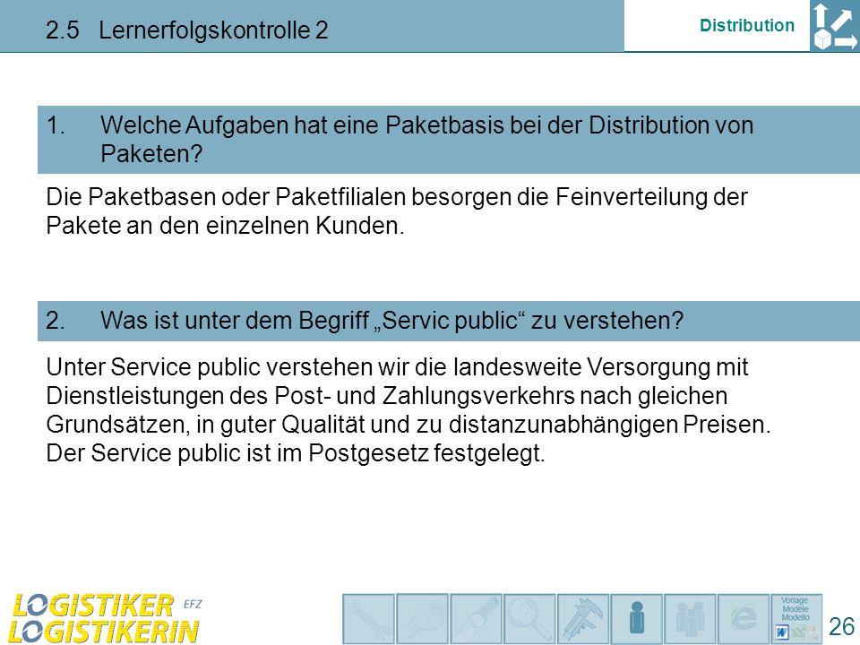 Distribution 2.5 Lernerfolgskontrolle 2 26 Welche Aufgaben hat eine Paketbasis bei der Distribution von Paketen.