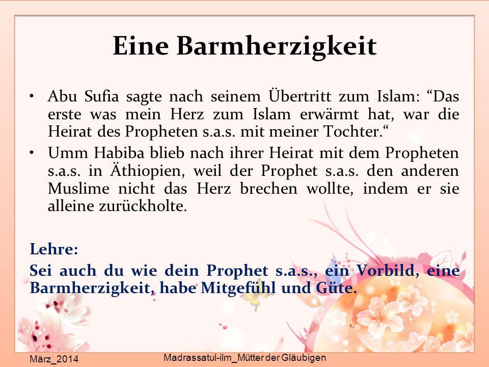 """Eine Barmherzigkeit März_2014 Madrassatul-ilm_Mütter der Gläubigen Abu Sufia sagte nach seinem Übertritt zum Islam: """"Das erste was mein Herz zum Islam"""